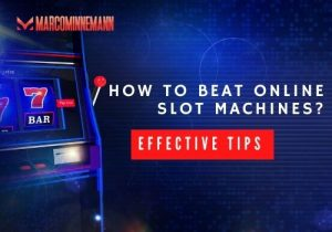 Effective Tips on How to Beat Online Slot Machines