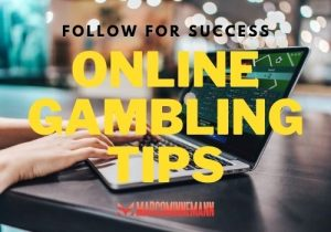 Online Gambling Tips to Follow for Success